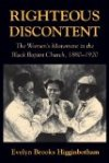 Righteous Discontent: The Women's Movement in the Black Baptist Church, 1880-1920 by Everlyn Higginbotham