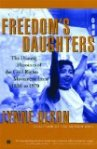 Freedoms Daughters: The Unsung Heroines of the Civil Rights Movement from 1830 to 1970 by Lynne Olson