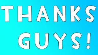 Thanks guys